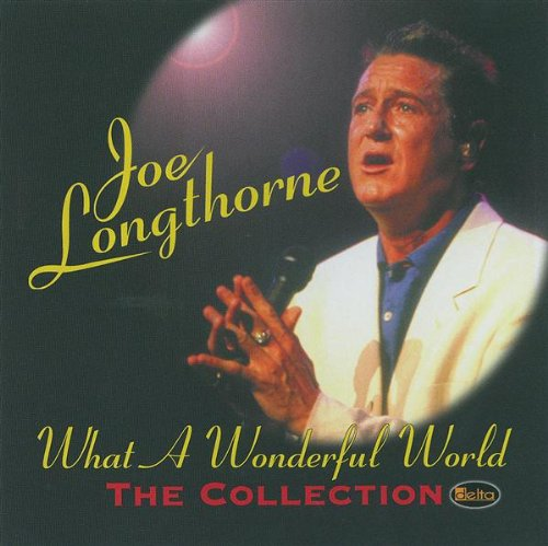 Joe Longthorne What A Wonderful World The Collection Cd 4006408470724 Ebay